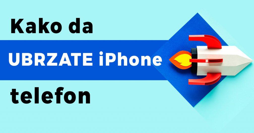 kako da ubrzate iphone